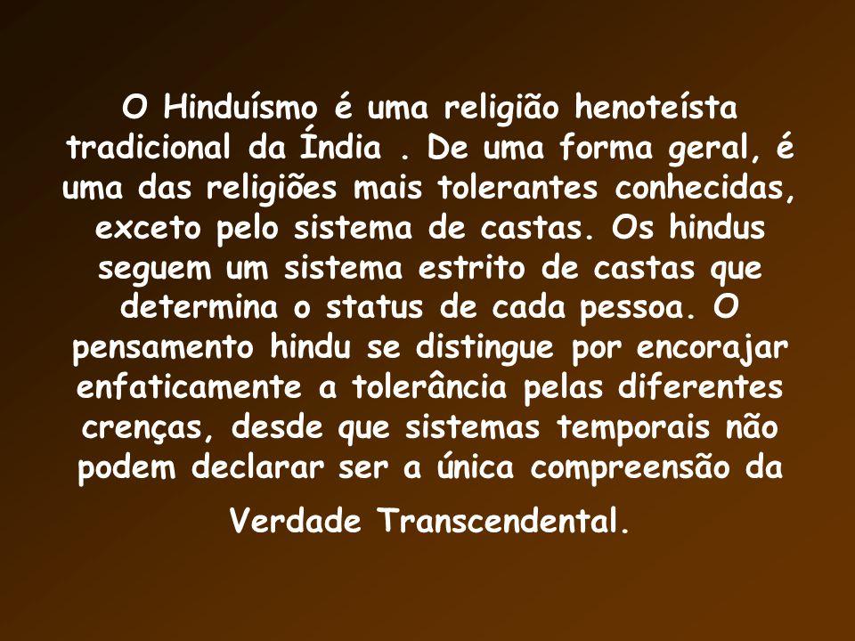 O Hinduísmo é uma religião henoteísta tradicional da Índia
