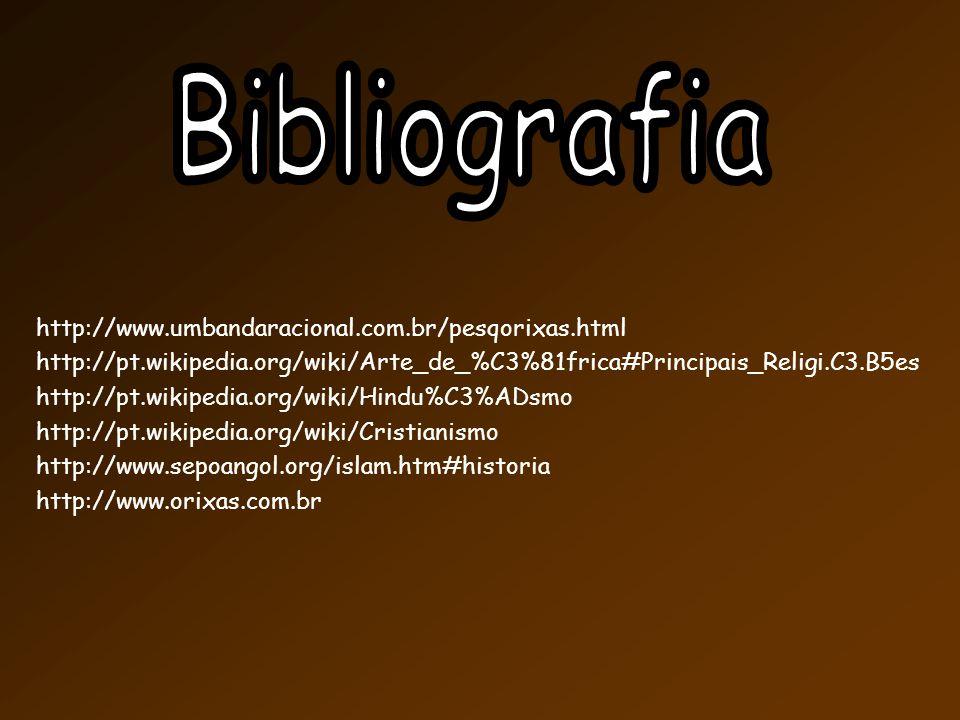 Bibliografia http://www.umbandaracional.com.br/pesqorixas.html
