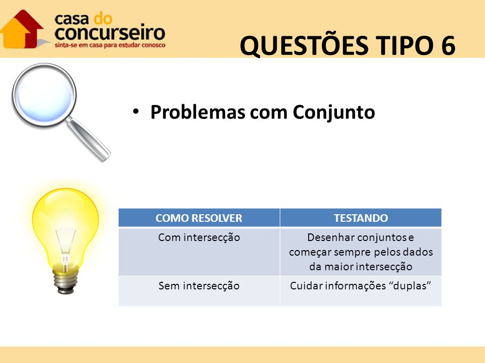QUESTÕES TIPO 6 Problemas com Conjunto COMO RESOLVER TESTANDO