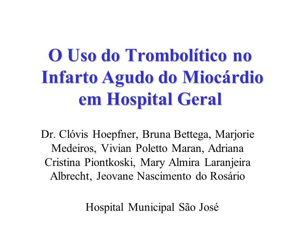O Uso do Trombolítico no Infarto Agudo do Miocárdio em Hospital Geral