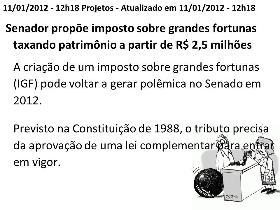 11/01/2012 - 12h18 Projetos - Atualizado em 11/01/2012 - 12h18