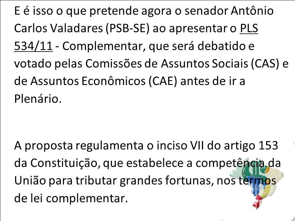 E é isso o que pretende agora o senador Antônio Carlos Valadares (PSB-SE) ao apresentar o PLS 534/11 - Complementar, que será debatido e votado pelas Comissões de Assuntos Sociais (CAS) e de Assuntos Econômicos (CAE) antes de ir a Plenário.