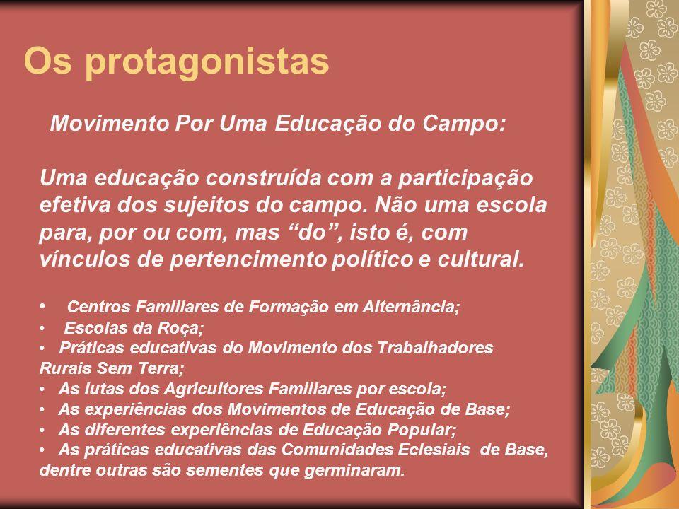 Os protagonistas Movimento Por Uma Educação do Campo: