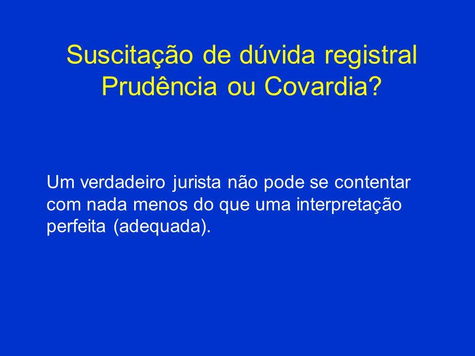 Suscitação de dúvida registral Prudência ou Covardia