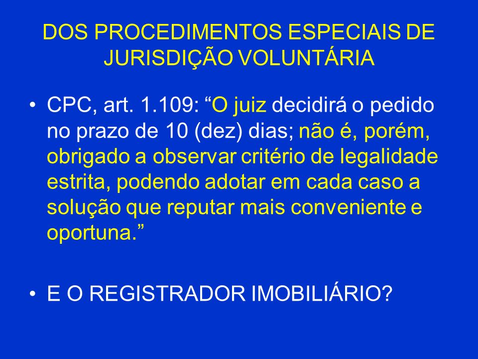 DOS PROCEDIMENTOS ESPECIAIS DE JURISDIÇÃO VOLUNTÁRIA