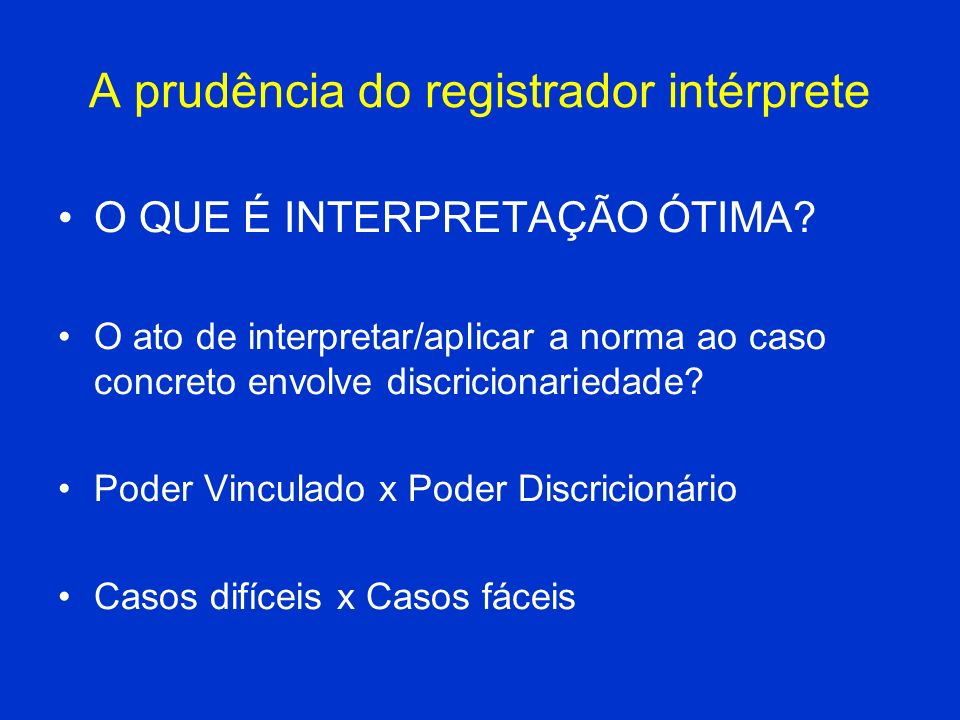 A prudência do registrador intérprete