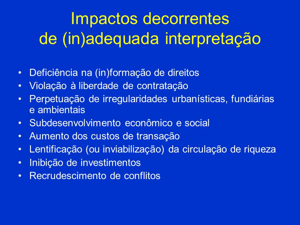Impactos decorrentes de (in)adequada interpretação