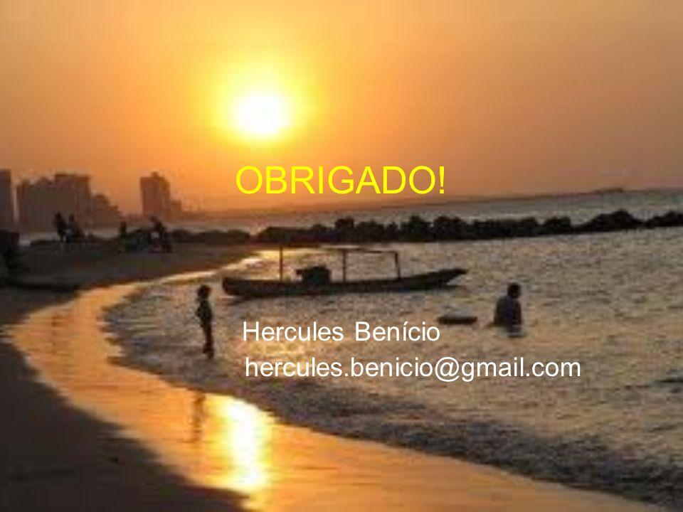 OBRIGADO! Hercules Benício hercules.benicio@gmail.com