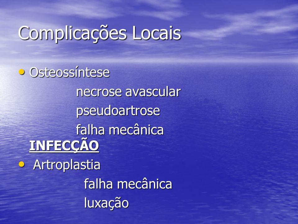 Complicações Locais Osteossíntese necrose avascular pseudoartrose