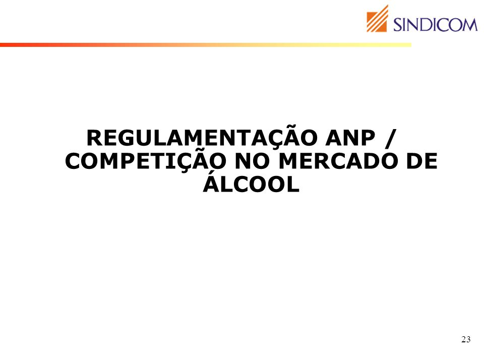 REGULAMENTAÇÃO ANP / COMPETIÇÃO NO MERCADO DE ÁLCOOL