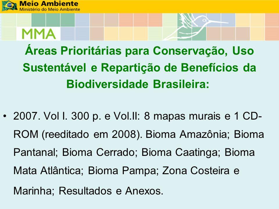 Áreas Prioritárias para Conservação, Uso Sustentável e Repartição de Benefícios da Biodiversidade Brasileira: