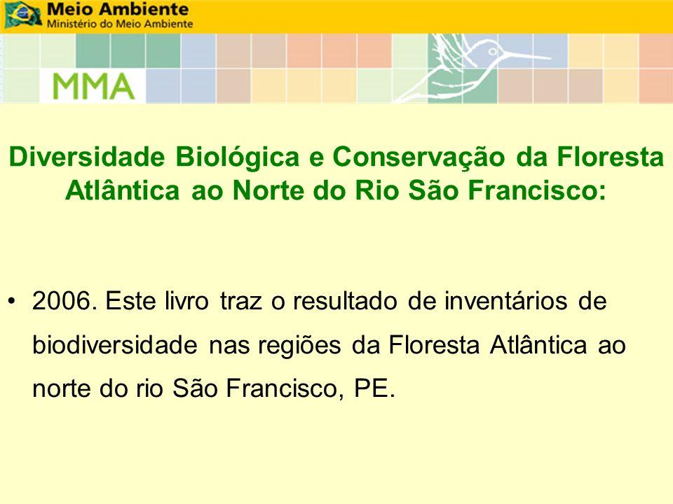 Diversidade Biológica e Conservação da Floresta Atlântica ao Norte do Rio São Francisco: