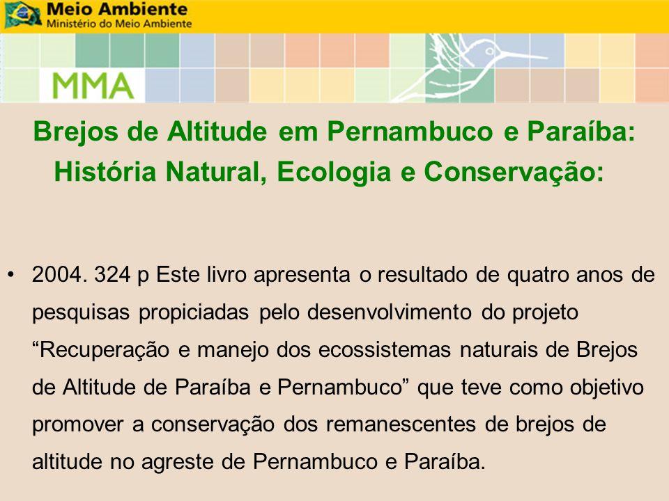 Brejos de Altitude em Pernambuco e Paraíba: História Natural, Ecologia e Conservação:
