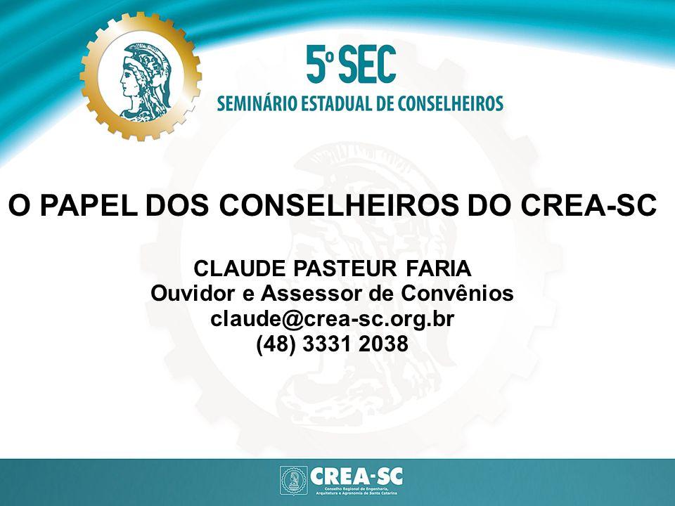 O PAPEL DOS CONSELHEIROS DO CREA-SC Ouvidor e Assessor de Convênios