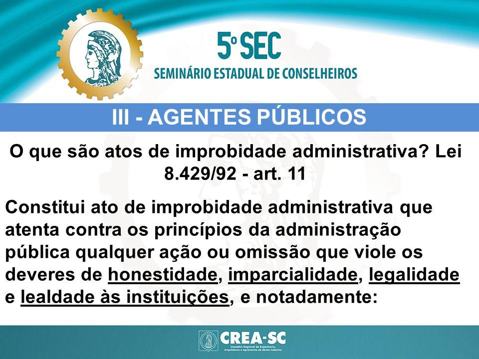 O que são atos de improbidade administrativa Lei 8.429/92 - art. 11