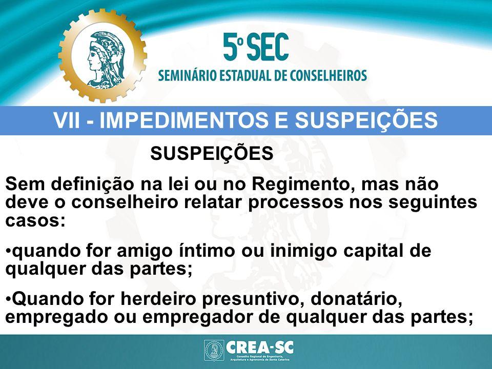 VII - IMPEDIMENTOS E SUSPEIÇÕES