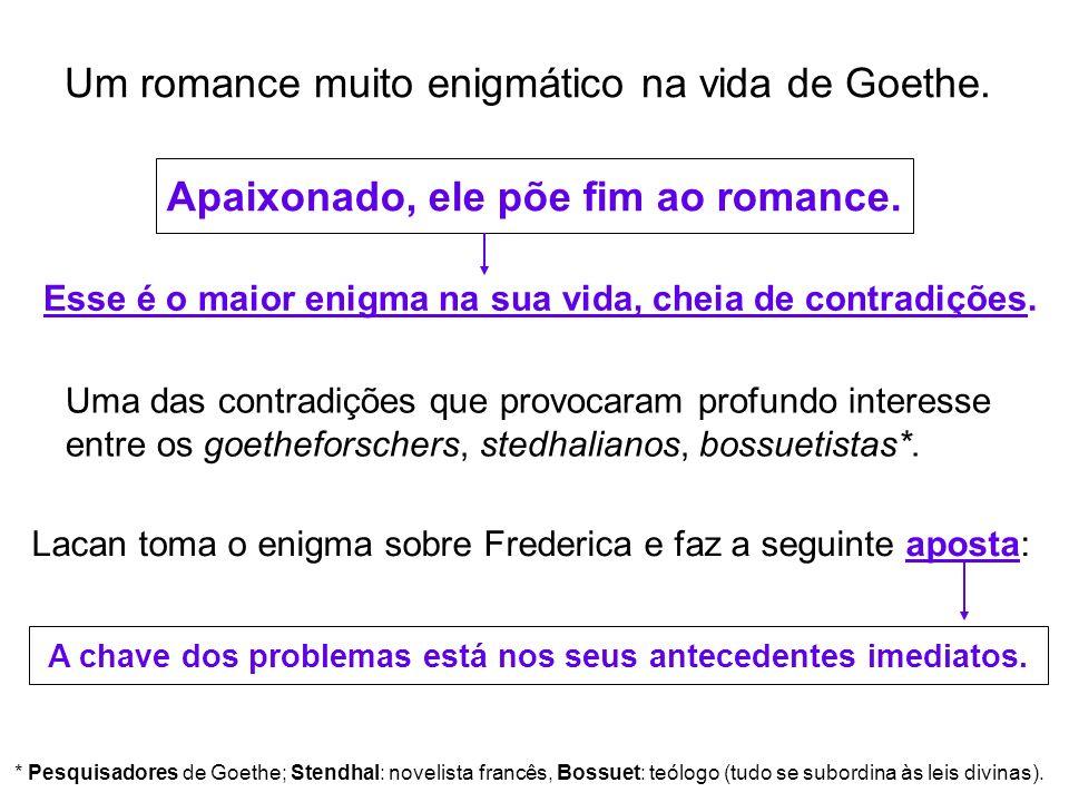 Um romance muito enigmático na vida de Goethe.