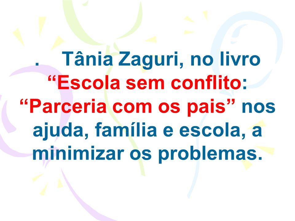 . Tânia Zaguri, no livro Escola sem conflito: