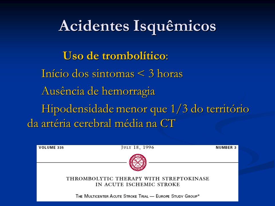 Acidentes Isquêmicos Uso de trombolítico: