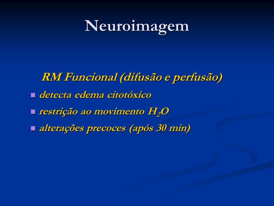 Neuroimagem RM Funcional (difusão e perfusão) detecta edema citotóxico