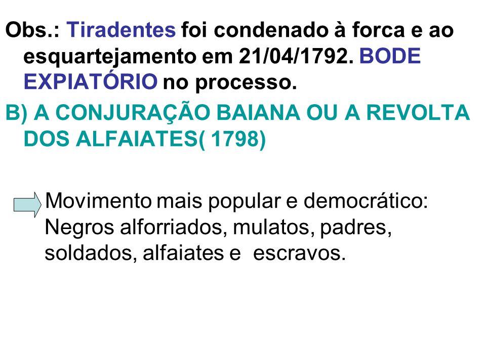 B) A CONJURAÇÃO BAIANA OU A REVOLTA DOS ALFAIATES( 1798)