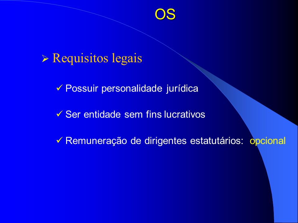 OS Requisitos legais Possuir personalidade jurídica