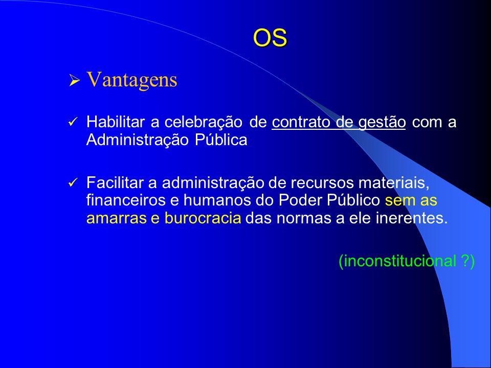 OS Vantagens. Habilitar a celebração de contrato de gestão com a Administração Pública.