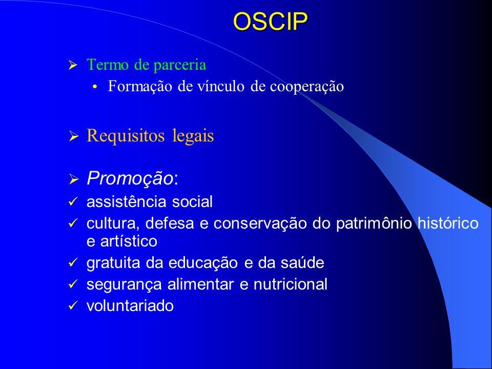 OSCIP Requisitos legais Promoção: Termo de parceria