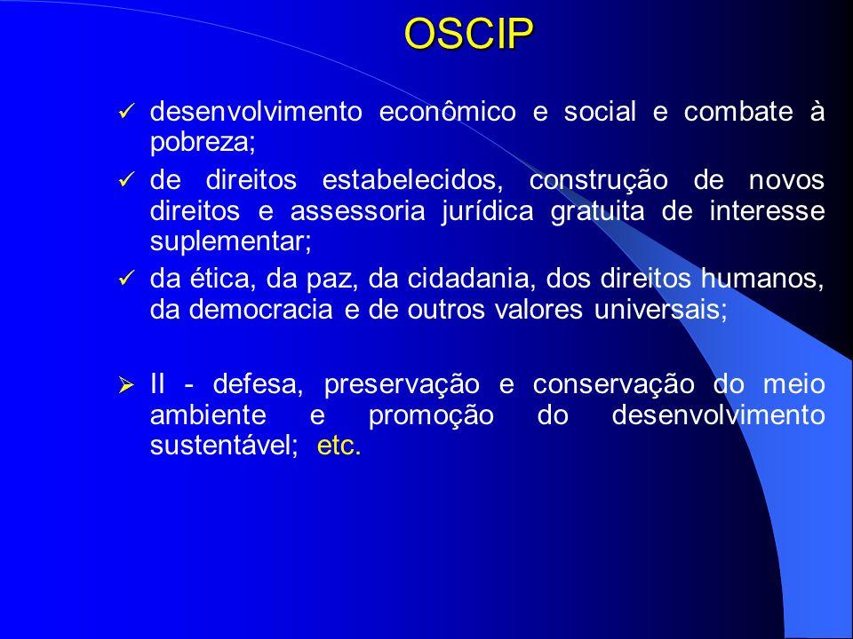 OSCIP desenvolvimento econômico e social e combate à pobreza;