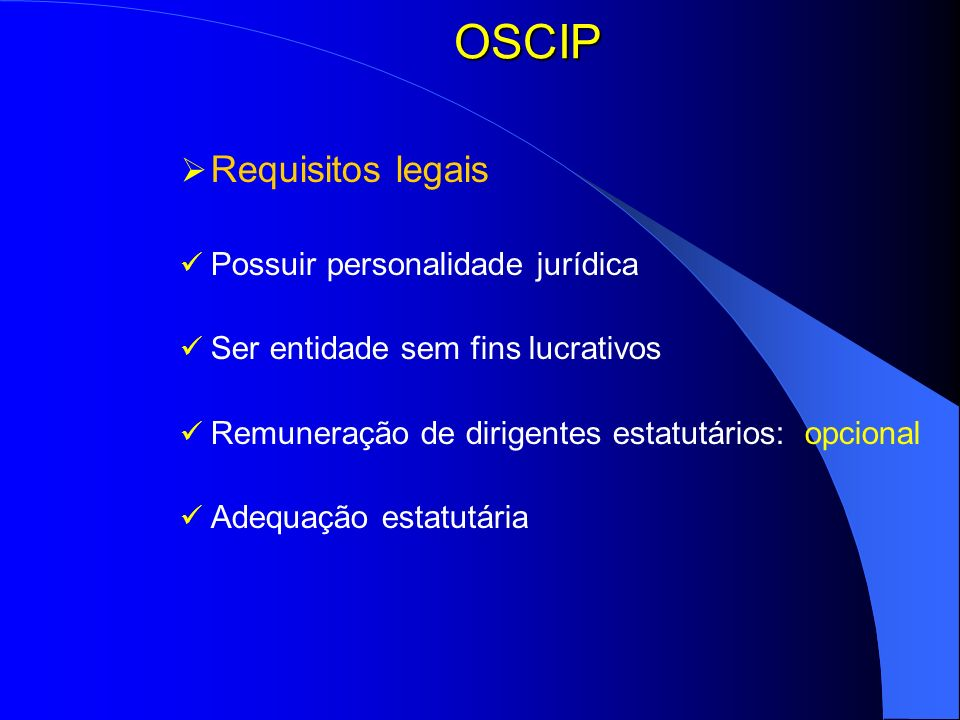 OSCIP Requisitos legais Possuir personalidade jurídica