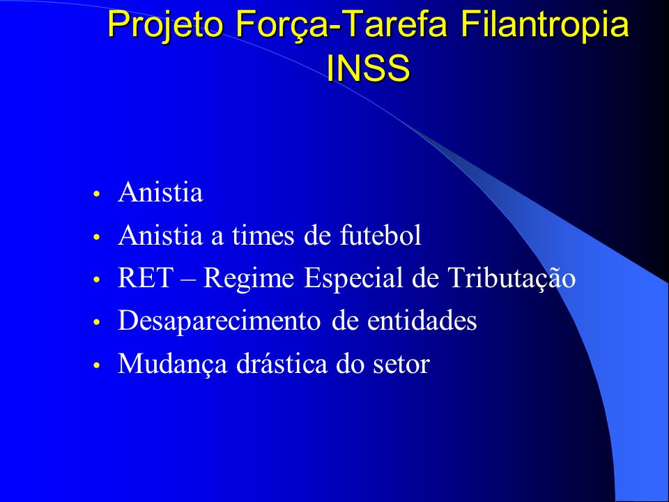 Projeto Força-Tarefa Filantropia INSS