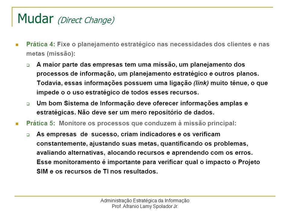 Mudar (Direct Change)Prática 4: Fixe o planejamento estratégico nas necessidades dos clientes e nas metas (missão):
