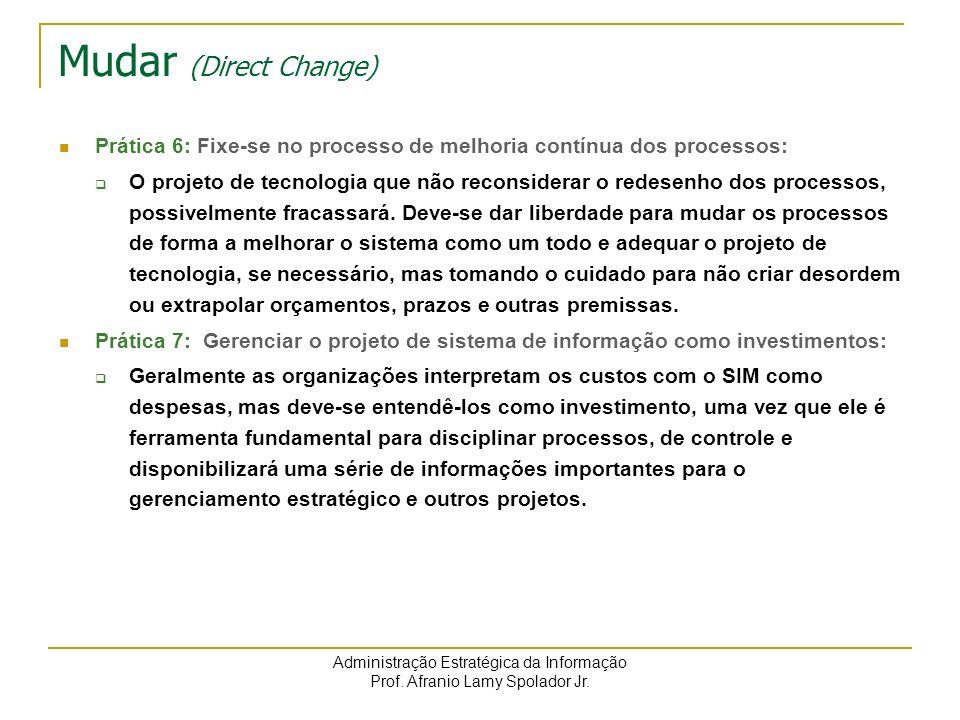 Mudar (Direct Change) Prática 6: Fixe-se no processo de melhoria contínua dos processos: