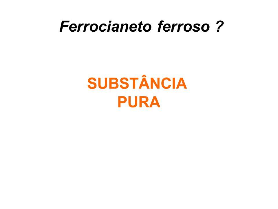 Ferrocianeto ferroso SUBSTÂNCIA PURA