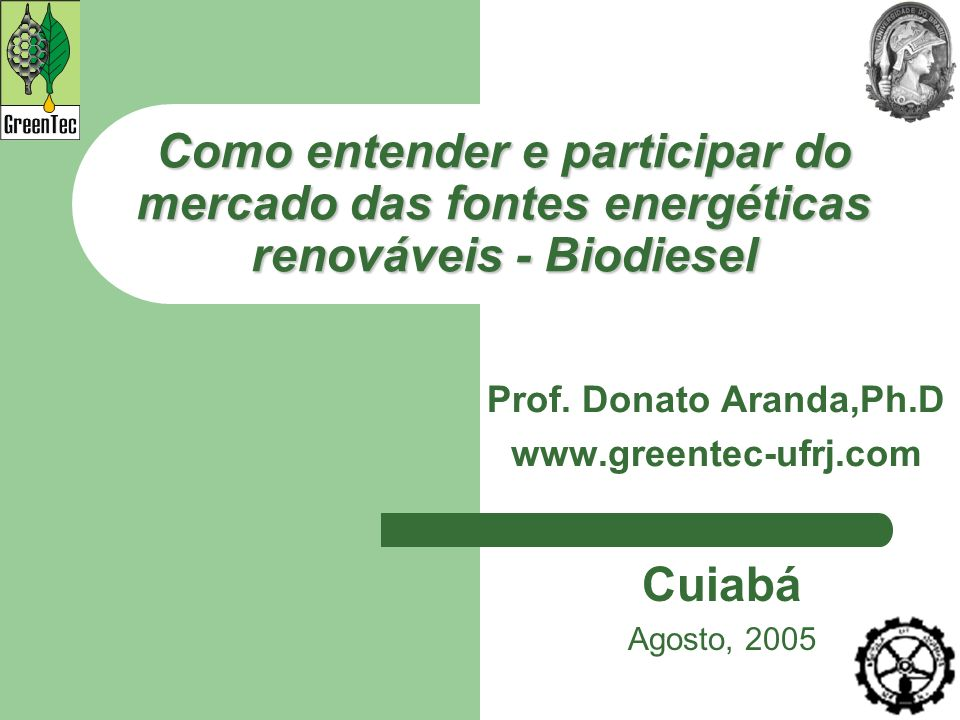 Prof. Donato Aranda,Ph.D www.greentec-ufrj.com