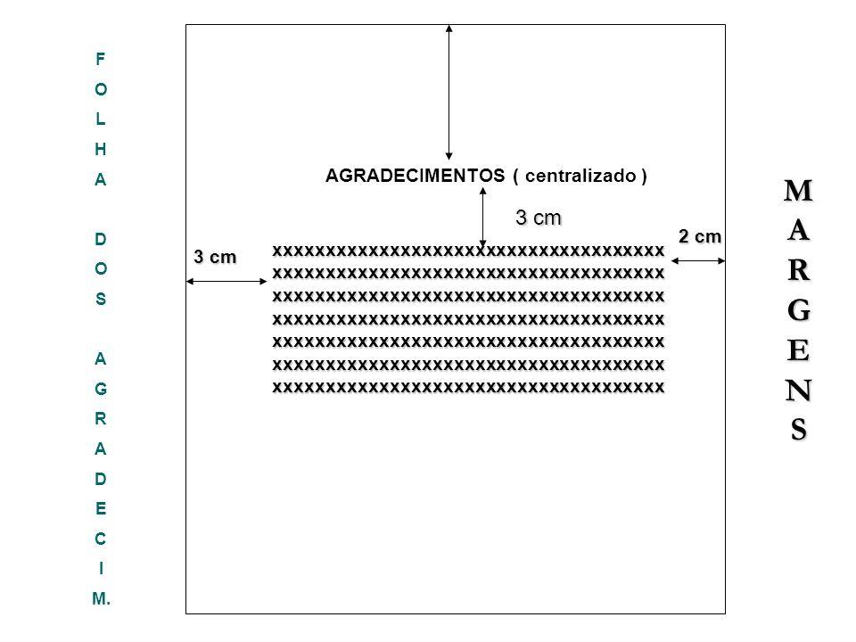 M A R G E N S 3 cm AGRADECIMENTOS ( centralizado )