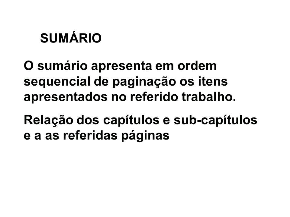 SUMÁRIO O sumário apresenta em ordem sequencial de paginação os itens apresentados no referido trabalho.