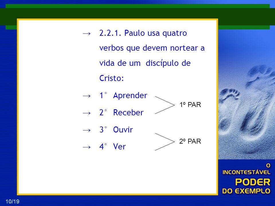 2.2.1. Paulo usa quatro verbos que devem nortear a vida de um discípulo de Cristo: