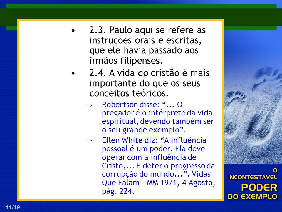 2.3. Paulo aqui se refere às instruções orais e escritas, que ele havia passado aos irmãos filipenses.