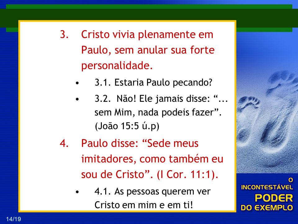 Cristo vivia plenamente em Paulo, sem anular sua forte personalidade.