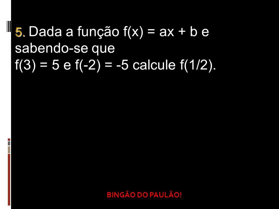 f(3) = 5 e f(-2) = -5 calcule f(1/2).