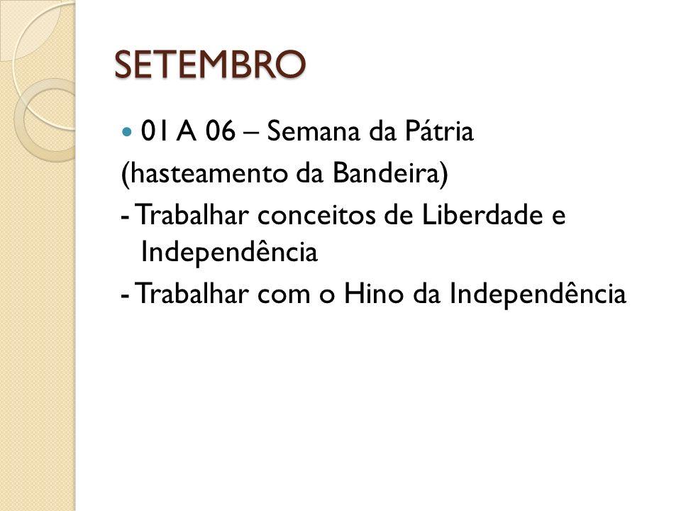 SETEMBRO 01 A 06 – Semana da Pátria (hasteamento da Bandeira)
