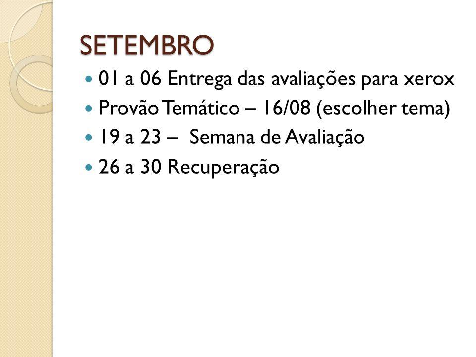 SETEMBRO 01 a 06 Entrega das avaliações para xerox