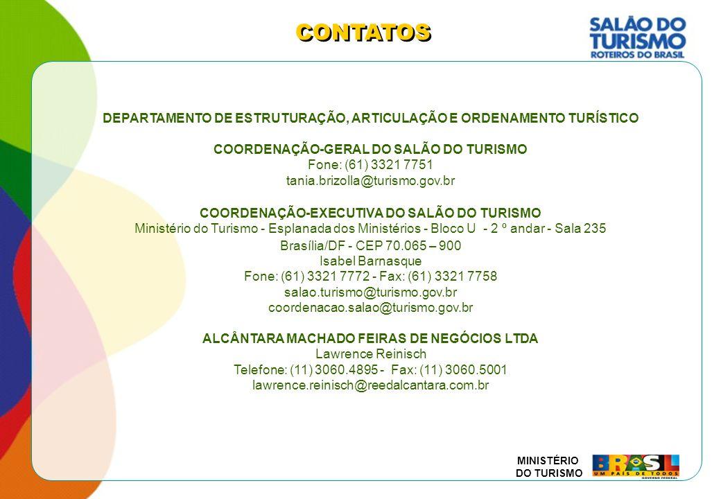CONTATOSDEPARTAMENTO DE ESTRUTURAÇÃO, ARTICULAÇÃO E ORDENAMENTO TURÍSTICO. COORDENAÇÃO-GERAL DO SALÃO DO TURISMO.