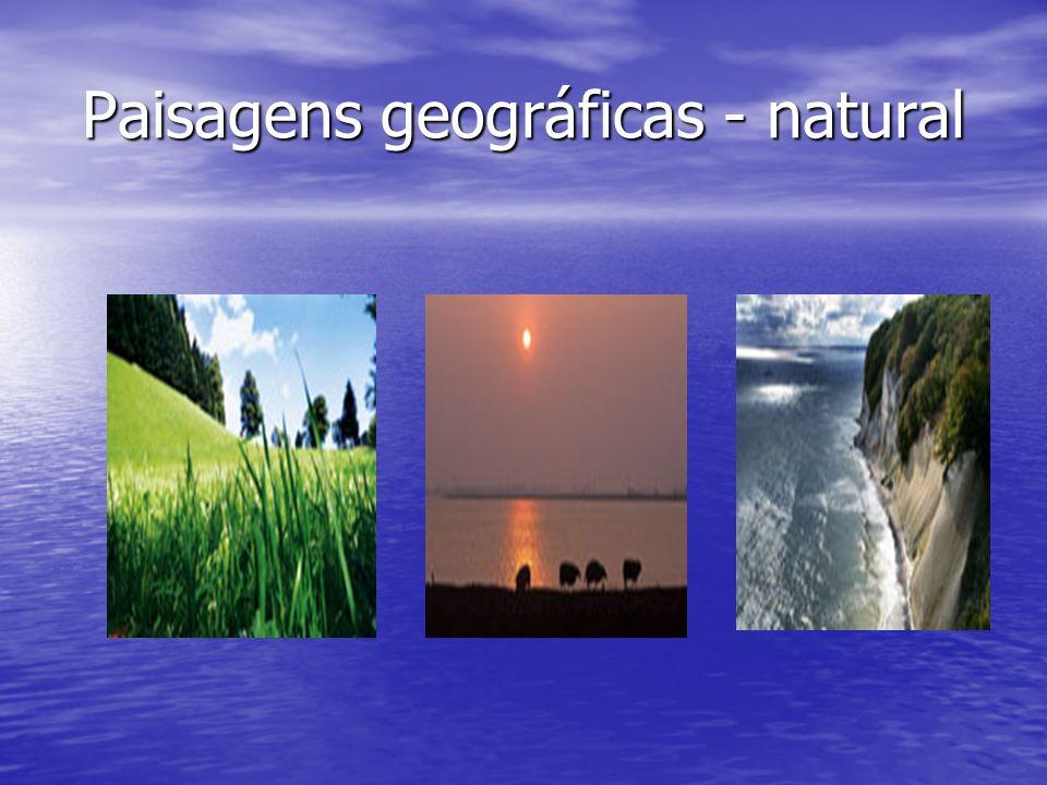 Paisagens geográficas - natural