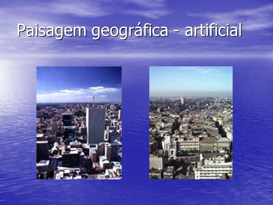 Paisagem geográfica - artificial
