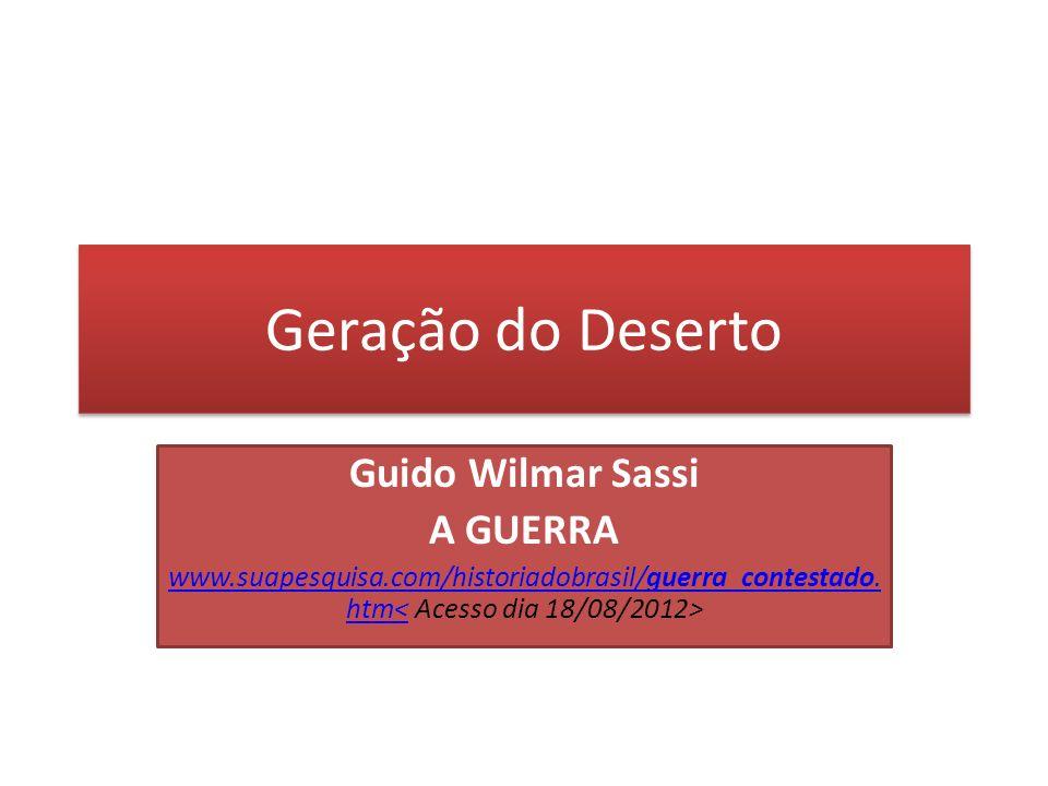 Geração do Deserto Guido Wilmar Sassi A GUERRA