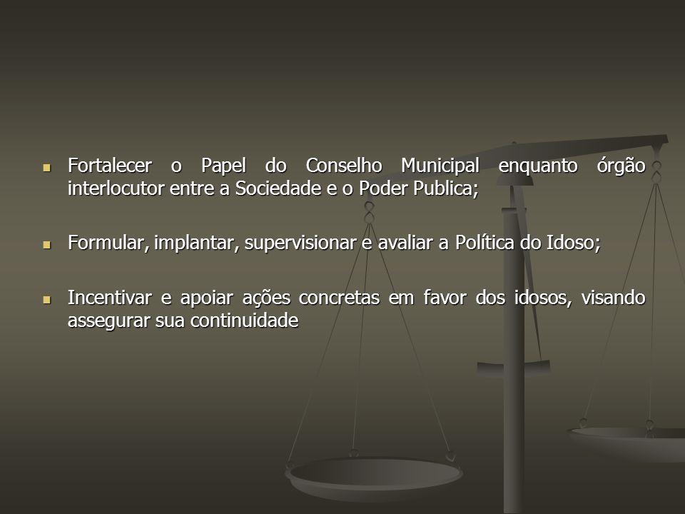 Fortalecer o Papel do Conselho Municipal enquanto órgão interlocutor entre a Sociedade e o Poder Publica;
