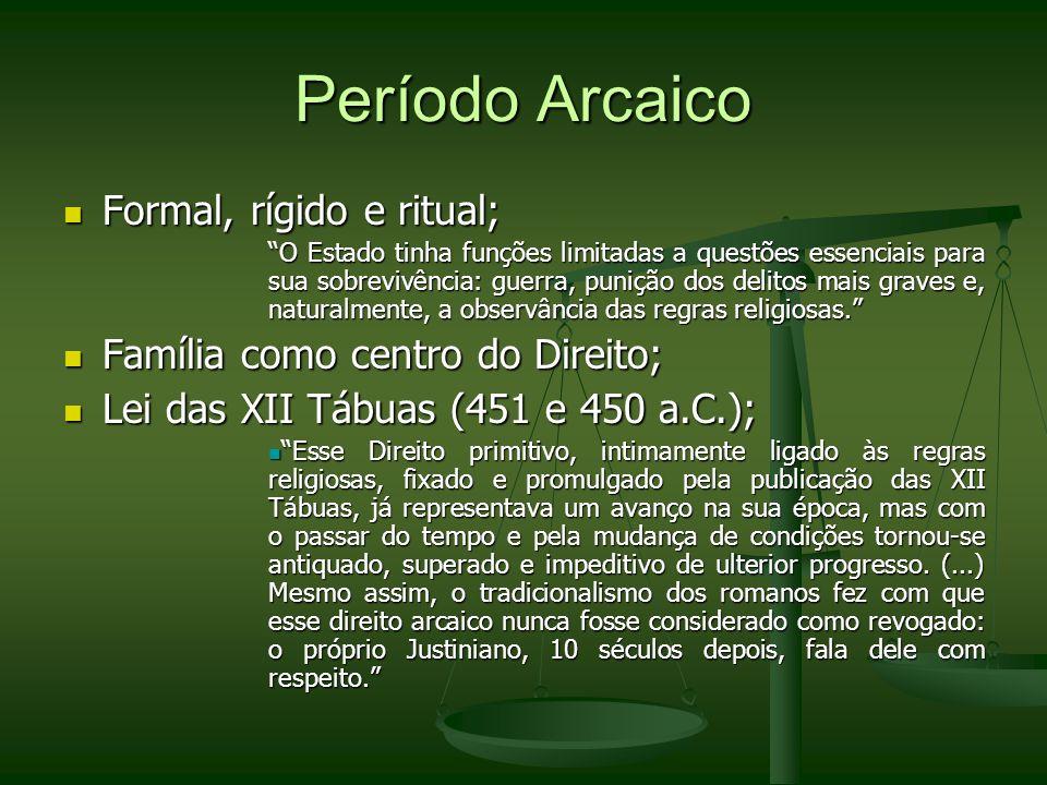 Período Arcaico Formal, rígido e ritual;