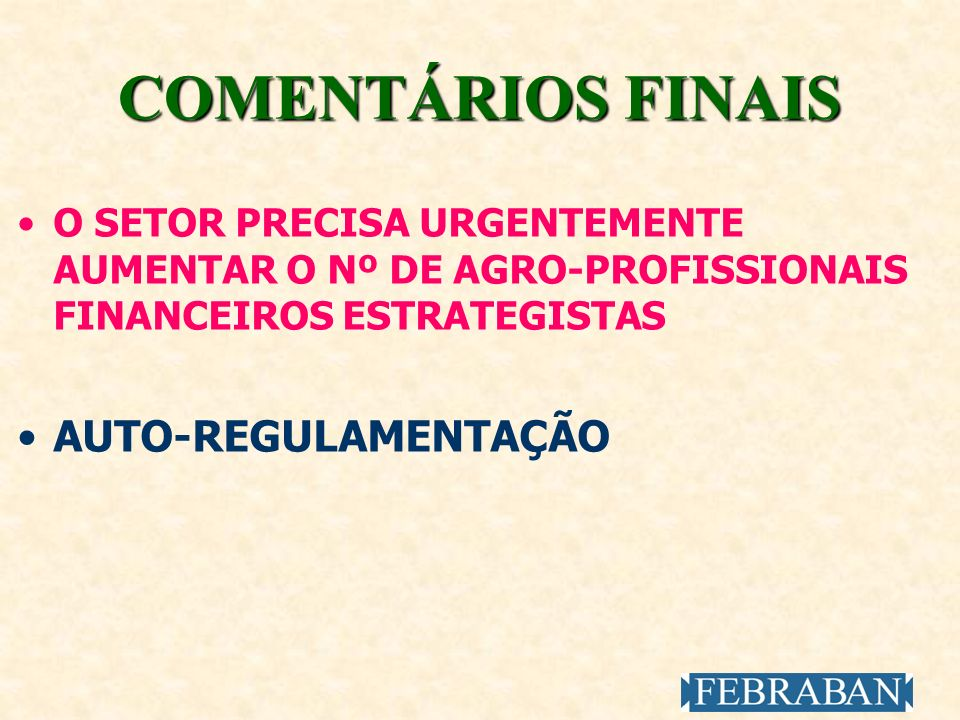 COMENTÁRIOS FINAIS AUTO-REGULAMENTAÇÃO
